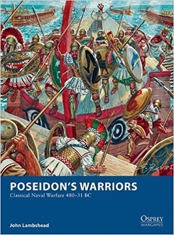 Poseidon's Warriors: Classical Naval Warfare 480–31 BC